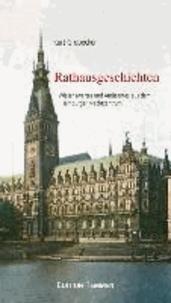 Rathausgeschichten - Wissenswertes und Amüsantes aus dem Hamburger Machtzentrum.