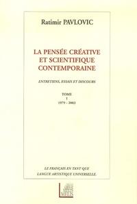 Ratimir Pavlovic et Kjell Espmark - La pensée créative et scientifique contemporaine - Tome 1, 1979-2003.
