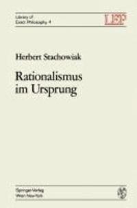 Rationalismus im Ursprung - Die Genesis des axiomatischen Denkens.
