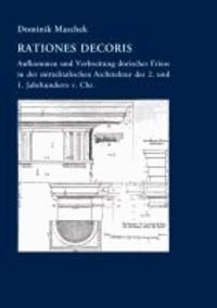 Rationes decoris - Aufkommen und Verbreitung dorischer Friese in der mittelitalischen Architektur des 2. und 1. Jahrhunderts v. Chr..