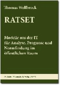RATSET. Modelle aus der IT für Analyse, Prognose und Normfindung im öffentlichen Raum.