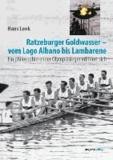 Ratzeburger Goldwasser - vom Lago Albano bis Lambarene - Ein philosophierender Olympiasieger erinnert sich.