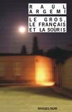 Raul Argemi - Le Gros, le Français et la Souris.