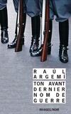 Raul Argemi - Ton avant-dernier nom de guerre.