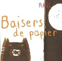 Raùl - Baisers de papiers.