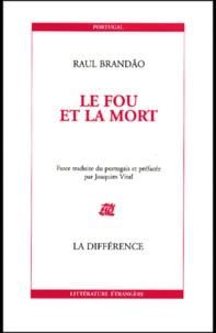Raul Brandão - Le fou et la mort - Farce.