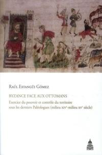 Byzance face aux Ottomans - Exercice du pouvoir et contrôle du territoire sous les derniers Paléologues (milieu XIVe-milieu XVe siècle).pdf