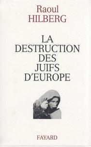 Raul Hilberg - La destruction des juifs d'Europe.