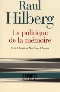 Raul Hilberg - La politique de la mémoire.