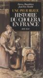 Raùl et Patrice Bourdelais - Histoire du choléra en France - Une peur bleue, 1832-1854.