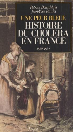 Histoire du choléra en France. Une peur bleue, 1832-1854