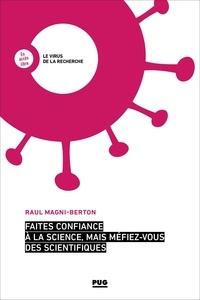 Raul Magni-Berton - Faites confiance à la science, mais méfiez-vous des scientifiques.