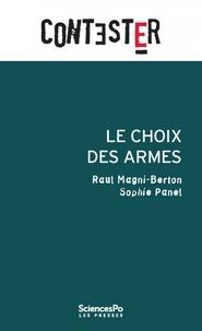 Raul Magni-Berton et Sophie Panel - Le choix des armes.