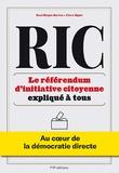 Raul Magni-Berton et Clara Egger - RIC : Le référendum d'initiative citoyenne expliqué à tous - Au coeur de la démocratie directe.