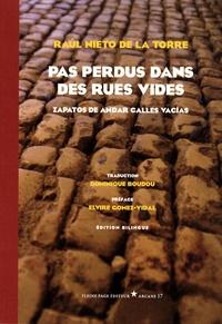 Raul Nieto de la Torre - Pas perdus dans des rues vides - Edition bilingue français-espagnol.