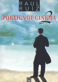 Raul Ruiz - Poetics of cinema - Tome 2.