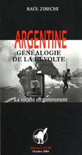 Raul Zibechi - Argentine - Généalogie de la révolte : la société en mouvement.