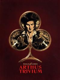 Raule et  Landa - Arthus Trivium  : Pack en 2 volumes - Tome 1, les anges de Nostradamus ; Tome 2, le troisième magicien.