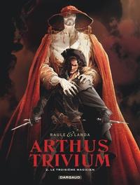 Raule et  Landa - Arthus Trivium Tome 2 : Le troisième magicien.