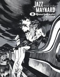 Raule et  Roger - Jazz Maynard Intégrale, Tome 2 : Quartet noir.