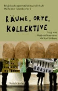 Räume, Orte, Kollektive - Mülheimer Fatzerbücher 2.