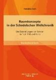 Raumkonzepte in der Schedelschen Weltchronik: Die Darstellungen der Länder in Text, Bild und Karte.