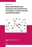 Räumliche Strukturen, Dynamik und Interaktionen innovativer Telekommunikationstechnologien.