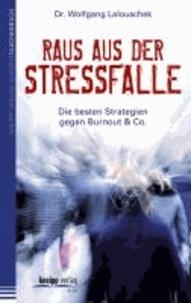 Raus aus der Stressfalle - Die besten Strategien gegen Burnout & Co..