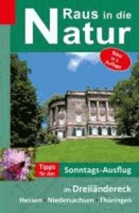 Raus in die Natur - Tipps für den Sonntags-Ausflug im Dreiländereck Hessen-Niedersachsen-Thüringen.