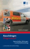 Rauschdrogen - Drogenrausch - Eigenschaften, Wirkung und Notfallbehandlung.