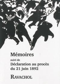Ravachol - Mémoires - Mémoires dictées à ses gardiens dans la soirée du 30 mars 1892 suivi de Déclaration au procès du 21 juin 1892.