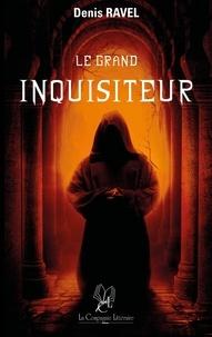 Ravel Denis - Le Grand Inquisiteur.
