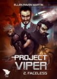 Raven martin Ellen - Project viper - 2 - faceless.