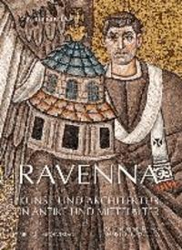 Ravenna - Kunst und Architektur in Antike und Mittelalter.