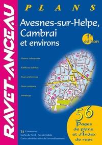 Ravet-Anceau - Guide plans Avesnes-sur-Helpe, Cambrai et environs.