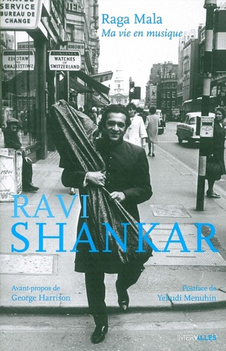 Ravi Shankar - Raga mala - Ma vie en musique. 1 CD audio