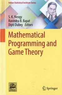 Ravindra B. Bapat et Dipti Dubey - Mathematical Programming and Game Theory.