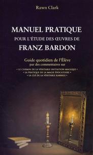 Feriasdhiver.fr Manuel pratique d'étude des oeuvres de Franz Bardon - Guide quotidien de l'Elève par des commentaires sur :