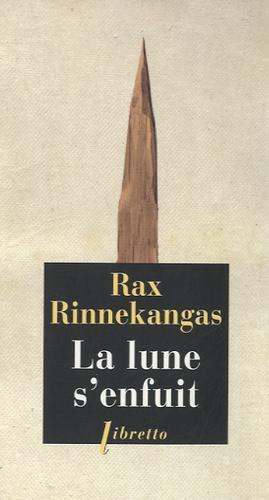 Rax Rinnekangas - La lune s'enfuit.