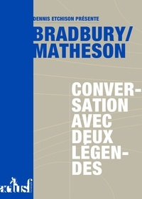 Ray Bradbury et Richard Matheson - Bradbury/Matheson : conversation avec deux légendes.