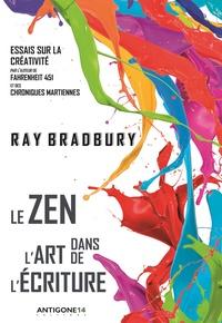 Ray Bradbury - Le zen dans l'art de l'écriture.