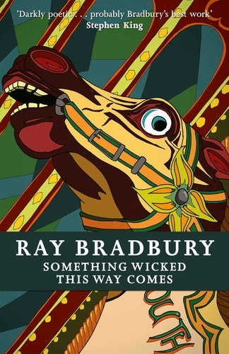 Ray Bradbury - Something Wicked This Way Comes.