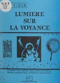 Ray Caloc - Lumière sur la voyance.