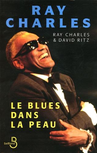 Ray Charles et David Ritz - Le Blues dans la peau.
