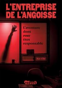 Ray Clid - L'entreprise de l'angoisse - L'aventure dont vous êtes responsable.