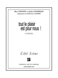 Ray Cooney et John Chapman - Tout le plaisir est pour nous !.