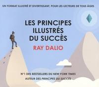 Ray Dalio - Les principes illustrés du succès.