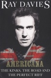 Ray Davies - Americana - The Kinks, the Road and the Perfect Riff.