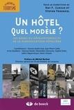 Ray F. Iunius et Stefan Fraenkel - Un hôtel, quel modèle ? - Les bases du développement et de la planification hôtelière.