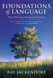 Ray Jackendoff - Foundations of Language - Brain, Meaning, Grammar, Evolution.